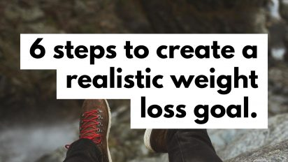 6 Steps to Help Set a Realistic Weight Loss Goal